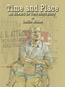 """""""Time and Place"""" by Leslie McRae-a short story in the Edward de Vere series"""